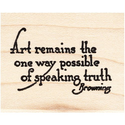 Art Remains... Rubber Stamp Browning Quote