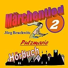Putzmarie (Märchentied 2) Hörbuch von Jörg Bruchwitz Gesprochen von: Jörg Bruchwitz