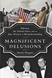 img - for Magnificent Delusions by Husain Haqqani (2013-10-17) book / textbook / text book