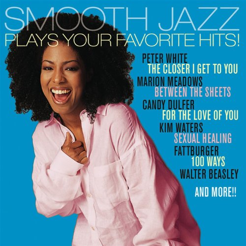 Smooth Jazz Plays Your Favorit...
