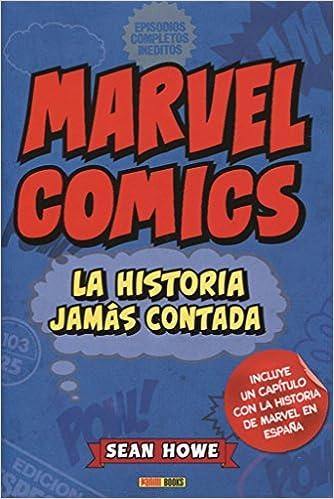 Marvel Cómics. La Historia Jamás Contada (Novela): Amazon.es: Howe ...
