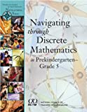 Navigating Through Discrete Mathematics in Prekindergarten Through Grade 5, DeBellis, Valerie A., 0873536061