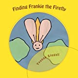 Finding Frankie the Firefly, Yvonne Stegall, 1494355663