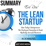 Eric Ries' The Lean Startup Summary   Ant Hive Media