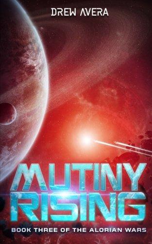 Read Online Mutiny Rising (The Alorian Wars) (Volume 3) PDF