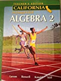 Holt McDougal Larson Algebra 2 California: Teacher's Edition 2007