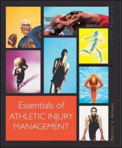 Download Essentials of Athletic Injury Management 6th edition by Prentice, William E.; Arnheim, Daniel D. published by McGraw-Hill Companies Paperback ebook