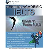 AEHelp's Academic IELTS Tests Book 1: Tests 1, 2, 3 (Test Book)