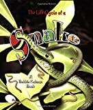 The Life Cycle of a Snake, John Crossingham and Bobbie Kalman, 0778706907
