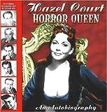 Hazel Court - Horror Queen: An Autobiography