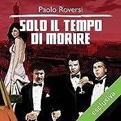 Solo il tempo di morire (Milano criminale 2) | Paolo Roversi