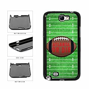 Atlanta or Die Football Field Plastic Phone Case Back Cover Samsung Galaxy Note II 2 N7100