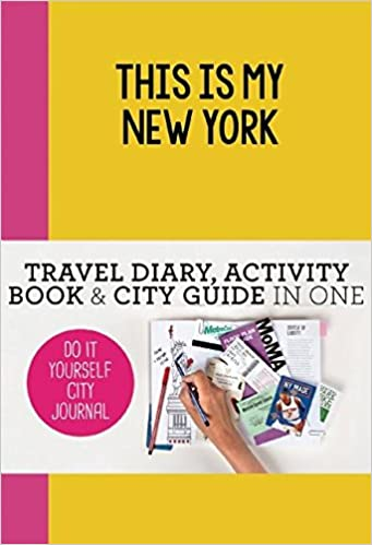 This is my new york do it yourself city journal petra de hamer this is my new york do it yourself city journal petra de hamer 9789063694203 amazon books solutioingenieria Choice Image