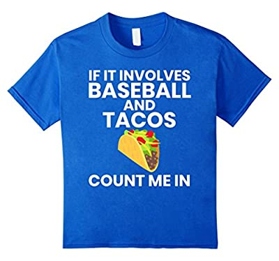If It Involves Baseball And Tacos Count Me In Funny T-Shirt