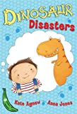 Dinosaur Disasters, Kate Agnew, 1405247789