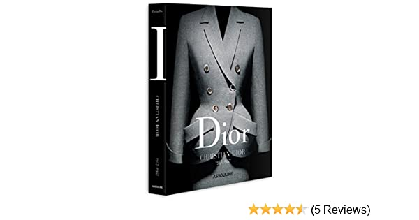 f57cc2bd537 Dior by Christian Dior (Classics)  Olivier Saillard  0882664354893   Amazon.com  Books