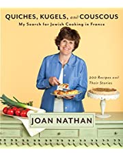 Quiches, Kugels, and Couscous: My Search for Jewish Cooking in France: A Cookbook