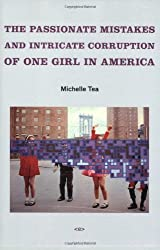 The Passionate Mistakes and Intricate Corruption of One Girl in America (Semiotext(e) / Native Agents)
