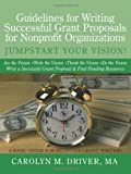 Guidelines for Writing Successful Grant Proposals for Nonprofit Organizations, Carolyn M. Driver, 1452065543