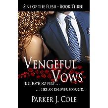 Vengeful Vows (Sins of the Flesh Book 3)