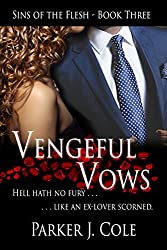 Vengeful Vows (Sins of the Flesh Book 3)