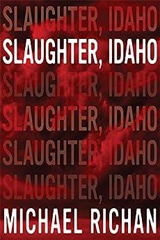 Slaughter, Idaho by [Richan, Michael]