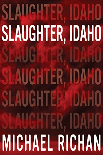 Slaughter Idaho Michael Richan ebook