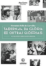 Taberna da Glória e Outras Glórias: mil Vidas Entre os Heróis da Música Brasileira