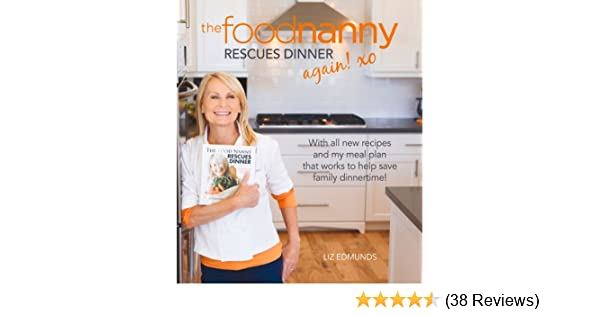 The food nanny rescues dinner again liz edmunds 9781467575102 the food nanny rescues dinner again liz edmunds 9781467575102 amazon books forumfinder Images