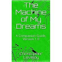 The Machine of My Dreams: A Companion Guide, Version 1.0