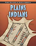 Plains Indians, Andrew Santella, 1432949500