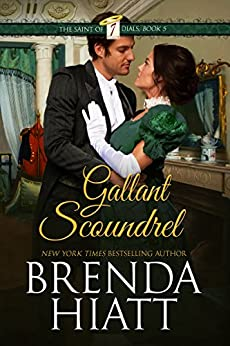 Gallant Scoundrel (The Saint of Seven Dials Book 5) by [Hiatt, Brenda]