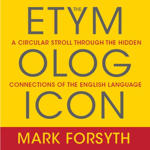 The Etymologicon: A Circular Stroll Through the Hidden Connections of the English Language cover
