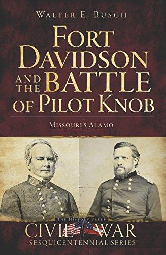 Fort Davidson and the Battle of Pilot Knob: Missouri's Alamo (Civil War Series) ()