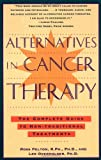 Alternatives in Cancer Therapy: The Complete