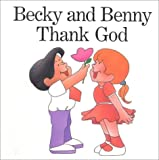 Becky and Benny Thank God, Howard I. Bogot, 0881230650