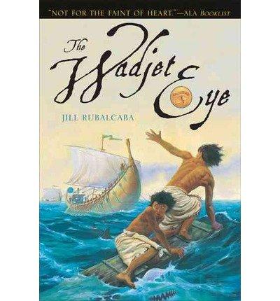 [ [ [ The Wadjet Eye [ THE WADJET EYE ] By Rubalcaba, Jill ( Author )Jun-01-2006 Paperback pdf epub