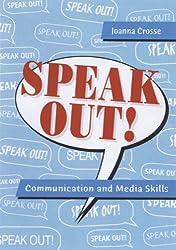 Speak Out!: Communication and Media Skills
