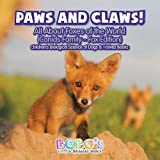 nature sunshine paw paw - Paws and Claws! - All about Foxes of the World (Canids Family - Fox Edition) - Children's Biological Science of Dogs & Wolves Books