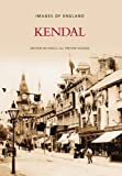 img - for Kendal (Images of England) book / textbook / text book