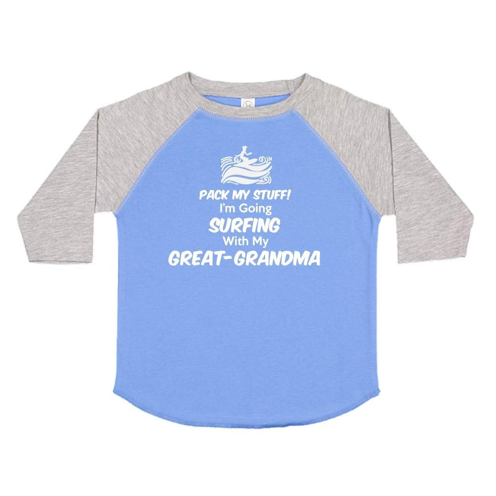 Pack My Stuff Toddler//Kids Raglan T-Shirt Im Going Surfing with My Great-Grandma