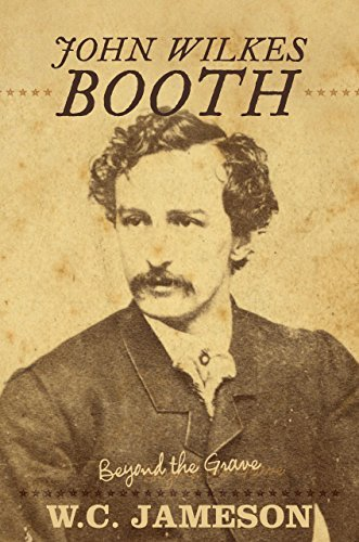 john-wilkes-booth-beyond-the-grave-by-wc-jameson-2014-11-03