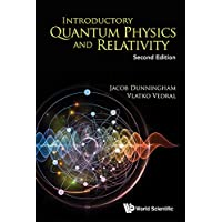 Introductory Quantum Physics and Relativity: Second Edition