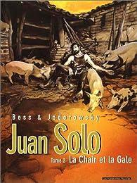 Juan Solo, tome 3 : La chair et la gale par Georges Bess