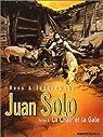 Juan Solo, tome 3 : La chair et la gale par Bess
