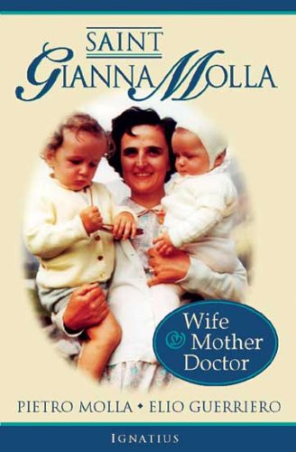 Read Online Saint Gianna Molla: Wife, Mother, Doctor PDF