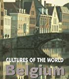 Belgium (Cultures of the World)