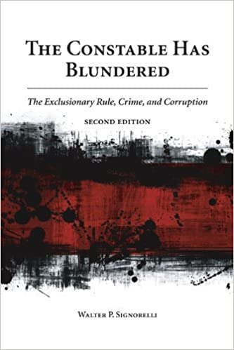 The Constable Has Blundered: The Exclusionary Rule, Crime, and Corruption 2nd edition by Walter P. Signorelli (2011)