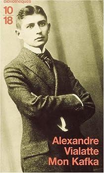 Mon Kafka par Vialatte