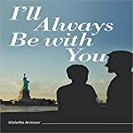 I'll Always Be with You | Violetta Armour